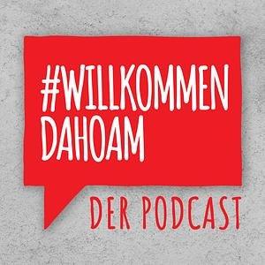 Willkommen Dahoam - Der Bauen, Wohnen und Anlegen Podcast aus dem Hause Tiroler Immobilien