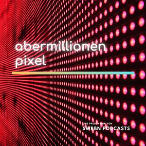 Abermillionen Pixel
