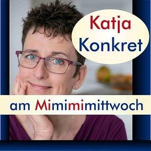 KatjaKonkret am Mimimimittwoch