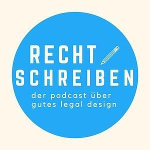 Recht schreiben. Ein Podcast über gutes Legal Design.
