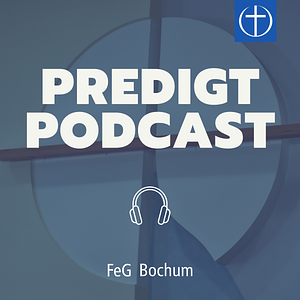 FeG Bochum Predigt Podcast