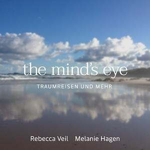 The mind`s eye Traumreisen und mehr für Kinder und Erwachsene