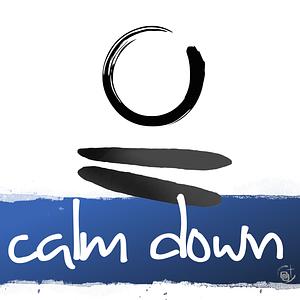 calm down | Der Podcast