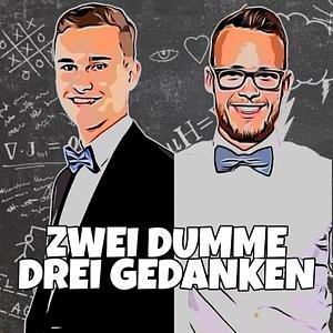 Zwei Dumme Drei Gedanken Podcast Cover