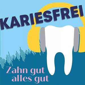 Kariesfrei-Zahn gut alles gut