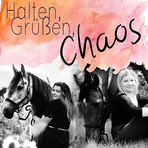 Halten, Grüßen, Chaos