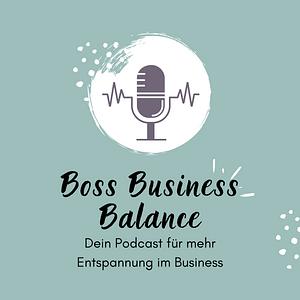 Boss Business Balance | Mehr Entspannung im Business