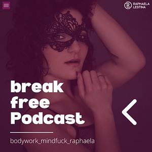 breakfree Podcast mit Raphaela Lestina