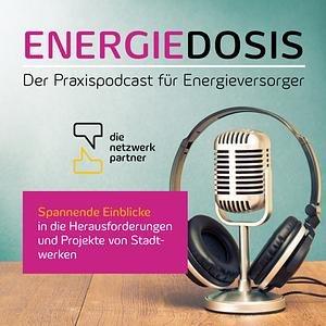 Energiedosis. Der Praxispodcast für Energieversorger.
