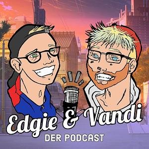 Edgie & Vandi - Der Podcast