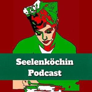 Seelenköchin - Podcast