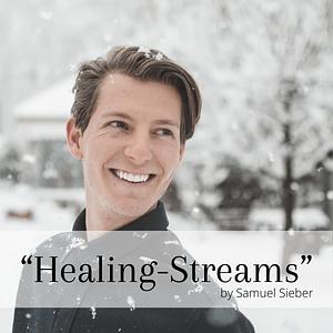 """""""Healing-Streams"""" by Samuel Sieber"""