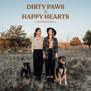Dirty Paws & Happy Hearts - Dein Hundepodcast