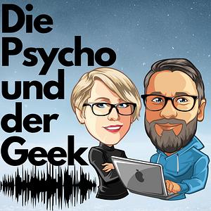 Die Psycho und der Geek