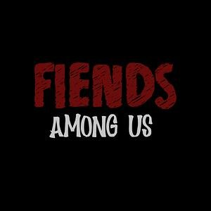 Fiends among us - True Crime Podcast