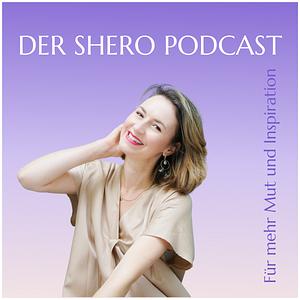 Der Shero Podcast Podcast