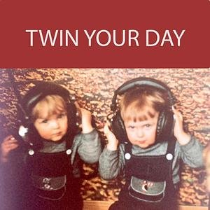 Twin your day