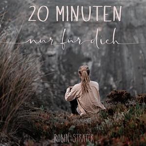 20 Minuten nur für dich