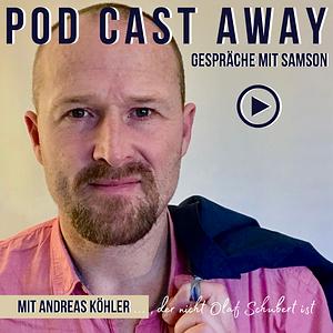Pod Cast Away - Gespräche mit Samson