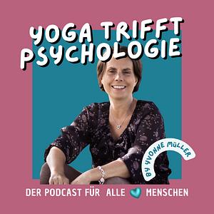 Yoga trifft Psychologie der Podcast mit Herz