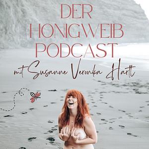 DAS HONIGWEIB/ Dein Ohrengold für Spiritualität, Lebensfreude und Weiblichkeit