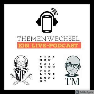 Themenwechsel - der live Podcast