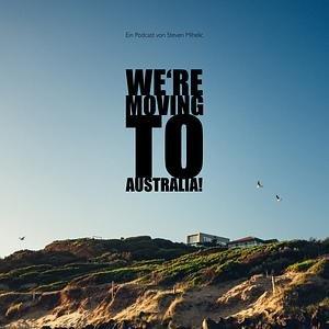 We're Moving To Australia