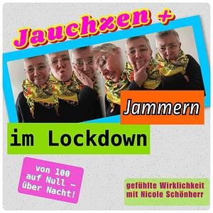Jauchzen & Jammern im Lockdown